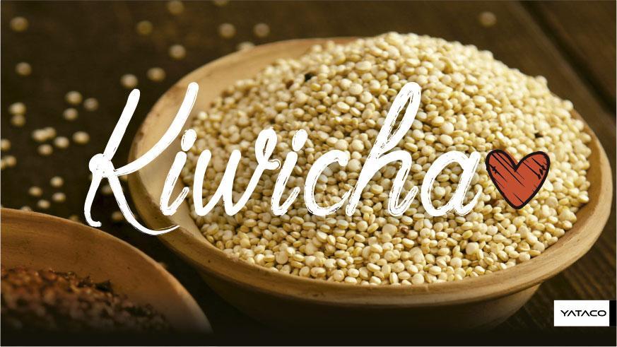 KIWICHA - Alimento de oro, uno de los alimentos más antiguos de los Andes peruanos