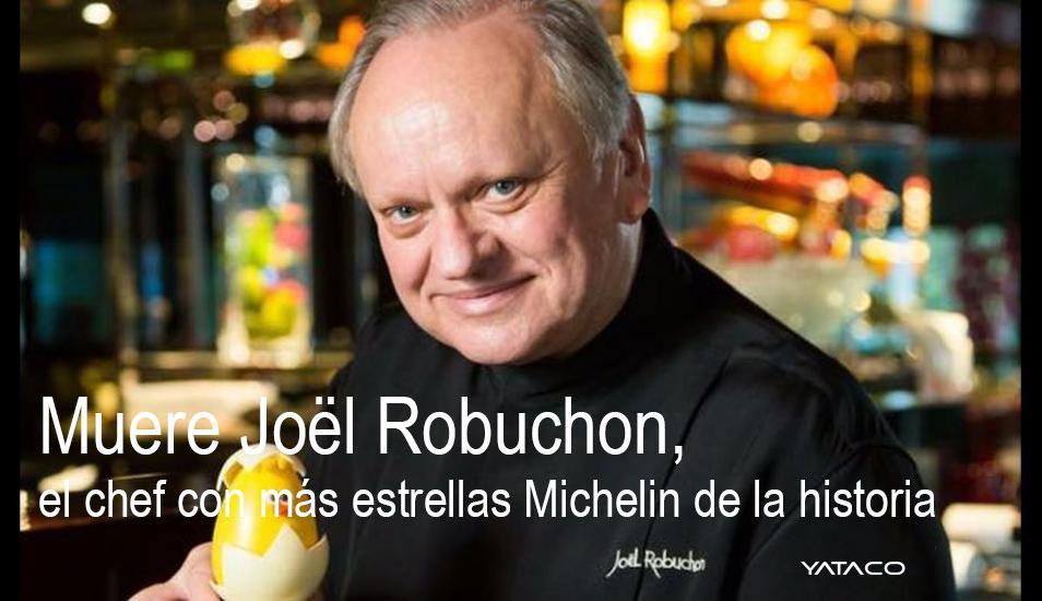 Muere Joël Robuchon, el chef con más estrellas Michelin de la historia